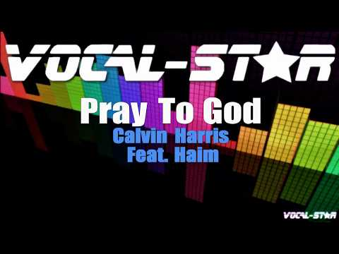 Calvin Harris Feat. Haim - Pray To God (Karaoke Version) with Lyrics HD Vocal-Star Karaoke
