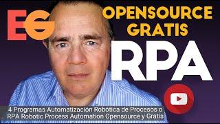 4 Programas RPA Automatización Robótica de Procesos o Robotic Process Automation Opensource y Gratis