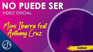 No Puede Ser - Mimi Ibarra feat. Anthony Cruz