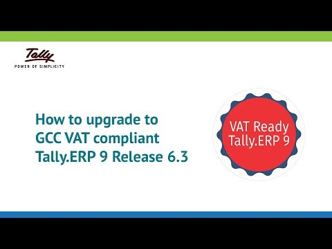 Upgrade to GCC VAT Compliant Tally.ERP 9 Release 6.3