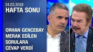 Orhan Gencebay Merak Edilen Sorulara Cevap Verdi - Hafta Sonu 24.03.2018 Cumartesi