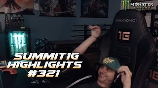 Summit1G Stream Highlights #321