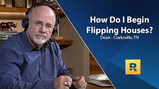 How Do I Begin Flipping Houses?
