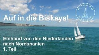 Segeln: Auf In Die Biskaya! 1. Teil