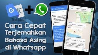 Tips - Cara Mudah dan Cepat Terjemahkan Bahasa Asing di Aplikasi Whatsapp