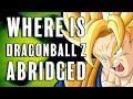 Where is DragonBall Z Abridged  TeamFourStar Update