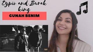 Eypio & Burak King - #Günah Benim - Reaction Video!