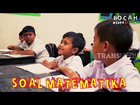 SOAL MATEMATIKA   BOCAH NGAPA(K) YA (16/03/19)