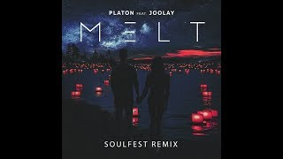 Platon & Joolay - Melt (Soulfest Remix) [Star Music]