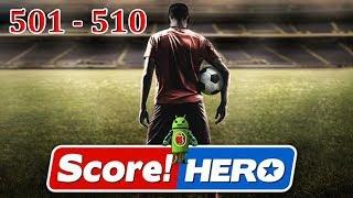 Score! Hero Level 501 - Level 510 Gameplay Walkthrough (3 Star)