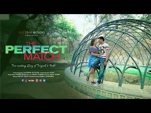 The Perfect Match - Pre wedding Movie of Priyank & Nidhi