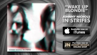 Johnny Nichols - Wake Up Blondie [Official Audio]