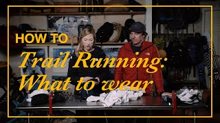 How to Trail Run: Dressing for the Trail by The North Face