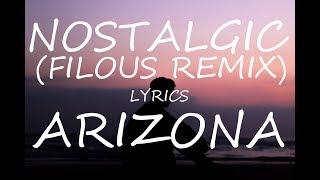 A R I Z O N A   Nostalgic (filous Remix) (Lyrics)