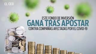 Este fondo de inversión gana tras apostar contra compañías afectadas por el COVID-19