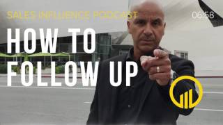 SIP #086 - How To Follow Up - Sales Influence Podcast #SIP