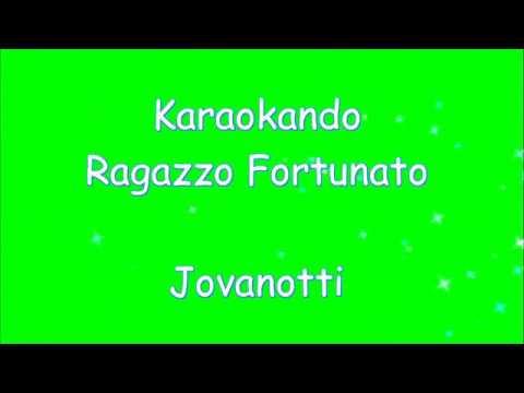 Karaoke Italiano - Ragazzo Fortunato - Jovanotti ( Lorenzo Cherubinini ) Testo