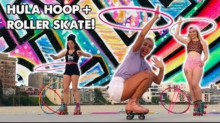 HULA HOOPING ON ROLLER SKATES WITH MARAWA AND MILLIE! - Planet Roller Skate Ep. 11
