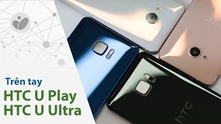 Tinhte.vn | Trên tay HTC U Ultra & HTC U Play