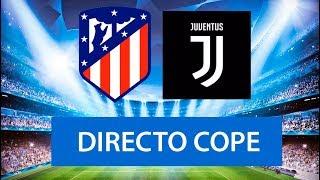 (SOLO AUDIO) Directo del Atlético de Madrid 2-0 Juventus en Tiempo de Juego
