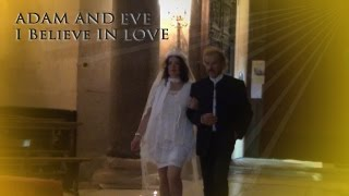 Adam and Eve - I believe in love (Official Video)