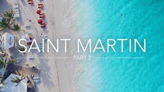 SAINT MARTIN - ST MAARTEN - CARIBBEAN - Part 2 | Marill Adventures