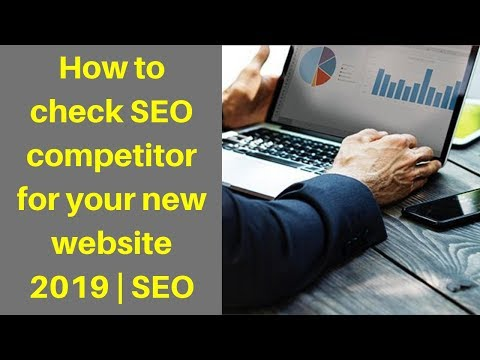 How to check SEO competitor for your new website 2019