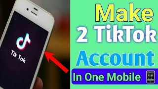 How To Make 2 Accounts On Tiktok android