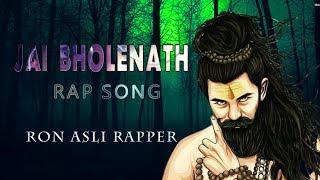 JAI BHOLENAATH | Rap Song | Ron Asli Rapper | Kumbali