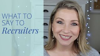What To Say to Recruiters | Job Search Advice