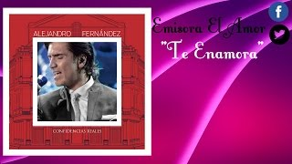 Alejandro Fernandez Te Amaré (Audio Oficial)