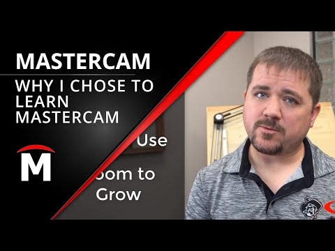Why I'm Learning Mastercam