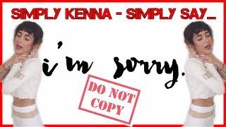 Simply <b>Kenna</b> Simply Say Im Sorry//