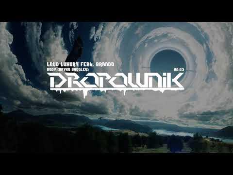 Loud Luxury feat. brando - Body (Kryxo Bootleg)