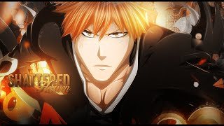 BLEACH AMV - Shattered Heaven