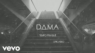 D.A.M.A & Player - Tempo Para Quê (Lyrics)