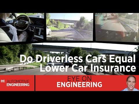 SAE Eye on Engineering: Do Driverless Cars Equal Lower Car Insurance