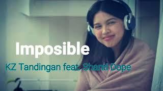 Imposible by KZ Tandingan feat. Shanti Dope (lyrics)