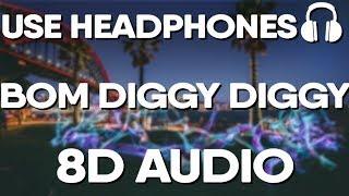 Bom Diggy Diggy (8D AUDIO)   Zack Knight   Jasmin Walia