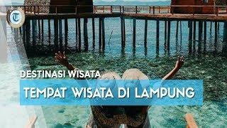 Rekomendasi 10 Tempat Wisata di Lampung untuk Liburan Akhir Pekan