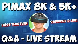 LIVE Q&A: Pimax 8K & 5K+ Info & Release Date, Backer Meetup summary and more!