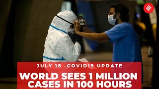 Coronavirus on July 18, World records 1 million Covid-19 cases in 100 hours - Download this Video in MP3, M4A, WEBM, MP4, 3GP