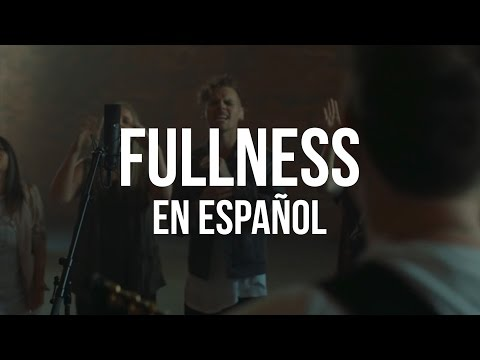 Fullness - Elevation Worship (ADAPTACIÓN AL ESPAÑOL)