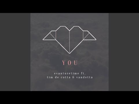You (feat. Tim De Cotta, Vandetta) (Study / Relax To Ver.)