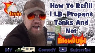How To Refill 1 LB. Propane Tanks and Not Blow Up! (Big Buddy Heater)