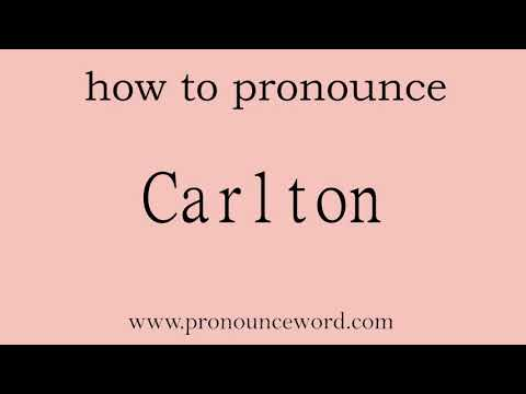 how to pronounce the english word  Carlton.