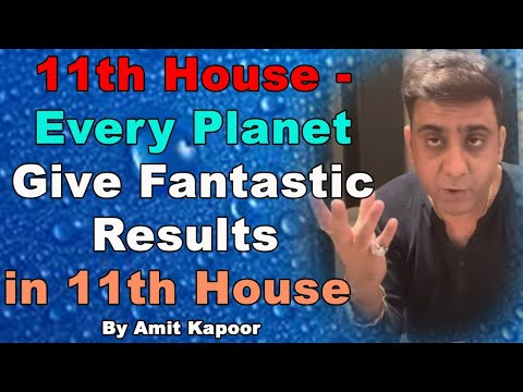 11th House - Every Planet Give Fantastic Results in 11th House | Astrology