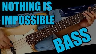 Nothing Is Impossible (Remastered Bass Guide) WCHORDS & TABS