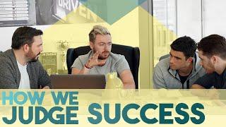 HOW WE JUDGE SUCCESS