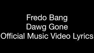 Fredo Bang   Dawg Gone (Official Music Video Lyrics)